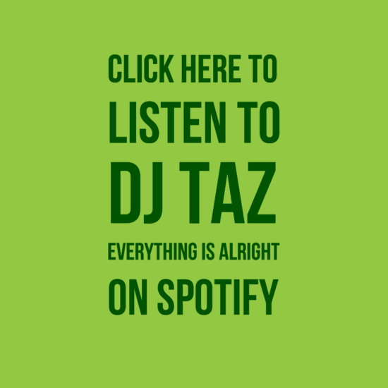 DJ Taz Everything Is Alright on Spotify